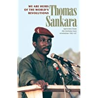 We Are the Heirs of the World's Revolutions. Speeches from the Burkina Faso revolution 1983-87. (2nd Edition)