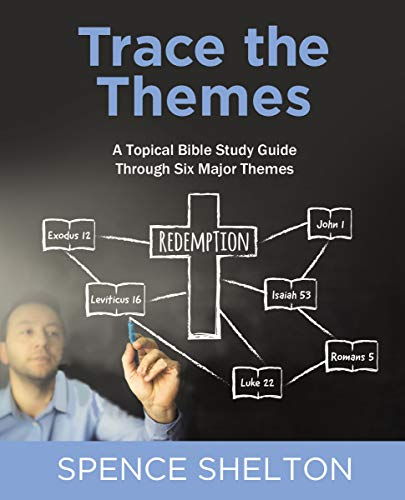 Trace the Themes, eBook: A Topical Bible Study Guide Through Six Major - Education Ebooks Free