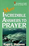 More Incredible Answers to Prayer, Roger J. Morneau, 0828007195