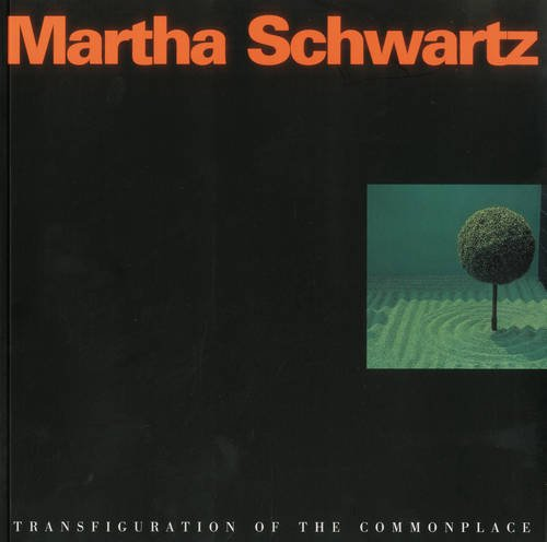 Martha Schwartz: Transfiguration of the Commonplace