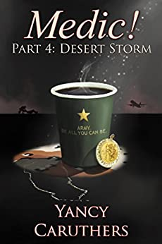 Medic!: Part 4: Desert Storm by [Caruthers, Yancy]