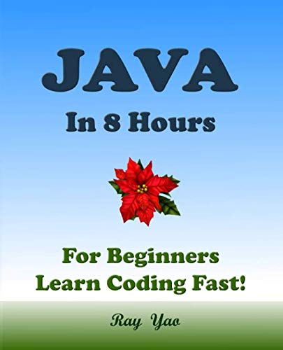 JAVA: In 8 Hours, For Beginners, Learn Coding