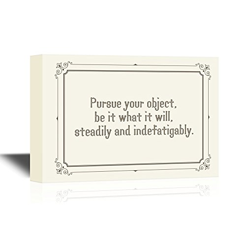 Motivational Quotes Pursue Your Object Be It What It Will Steadily and Indefatigably