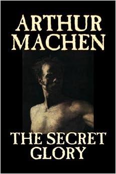 The Secret Glory by Arthur Machen (2006-09-01)