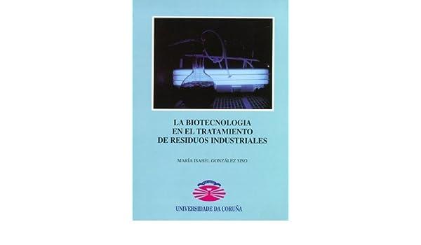 La Biotecnología En el Tratamiento de Residuos Industriales ...