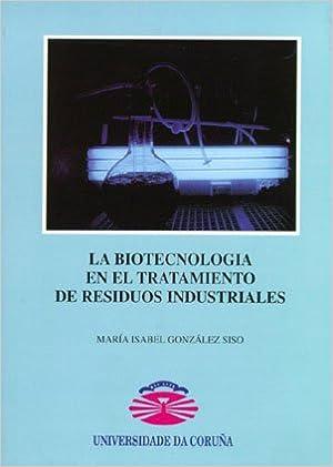 La biotecnologia en el tratamiento de residuos industriales (Spanish ...
