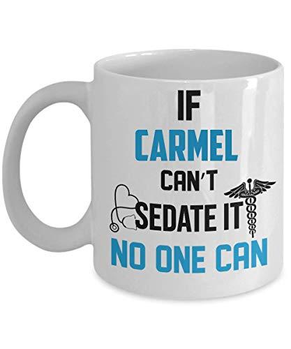 IF CARMEL CAN'T SEDATE IT, NO ONE CAN 11oz Mugs ()