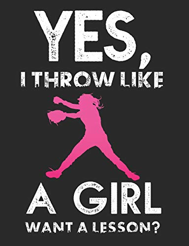 Pdf Outdoors Yes, I Throw Like a Girl: Want a Lesson? Softball School Composition Notebook 100 Pages Wide Ruled Paper