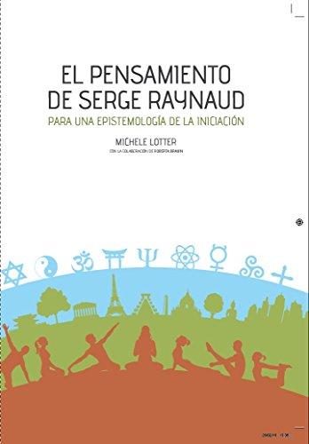 Amazon.com: El pensamiento de Serge Raynaud: Para una ...