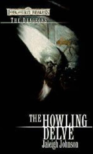 The Howling Delve (Forgotten Realms: The Dungeons)