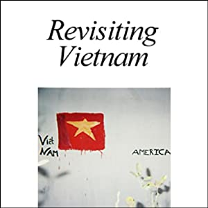 American RadioWorks presents Revisiting Vietnam Radio/TV Program