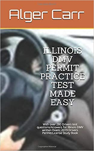 ILLINOIS DMV PERMIT PRACTICE TEST MADE EASY: With over 280