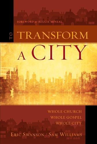 To Transform a City: Whole Church, Whole Gospel, Whole City pdf
