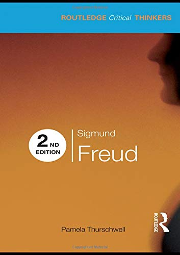 Sigmund Freud: Second Edition (Routledge Critical Thinkers)