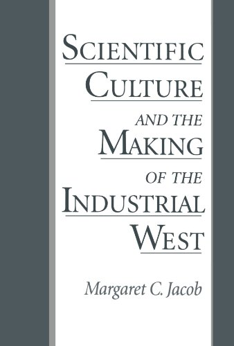 Scientific Culture and the Making of the Industrial West