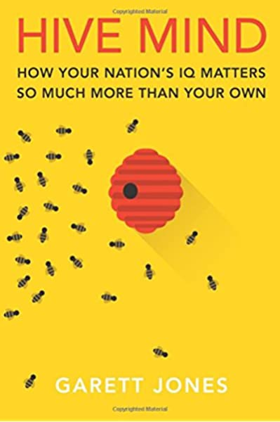 Hive Mind How Your Nation S Iq Matters So Much More Than Your Own 9781503600676 Economics Books Amazon Com