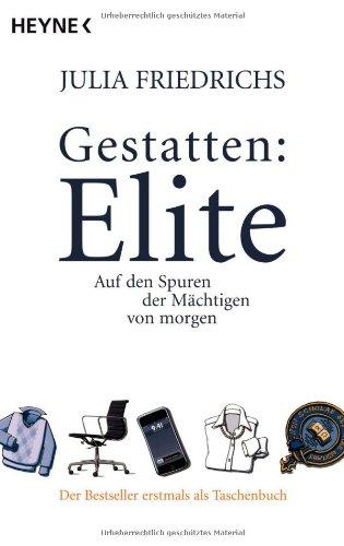 Gestatten: Elite: Auf den Spuren der Mächtigen von morgen