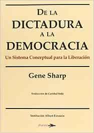 De La Dictadura A La Democracia: Amazon.es: Sharp, Gene: Libros