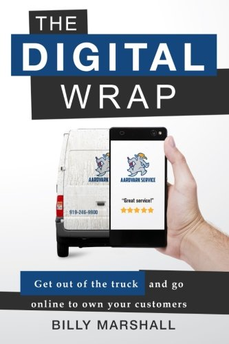 Wrap Online - The Digital Wrap: Get Out of the Truck and Go Online to Own Your Customers