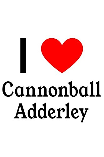 I Love Cannonball Adderley: Cannonball Adderley Designer ()