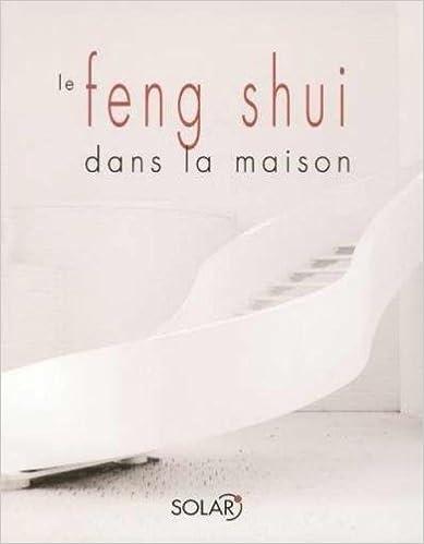 En ligne Le feng shui dans la maison pdf, epub ebook