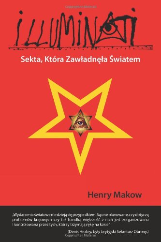 ILLUMINATI – Sekta, Ktora Zawladnela Swiatem: Polish Language Edition: The Cult that Hijacked the World (Polish Edition) (Polish) Paperback – April 24, 2012