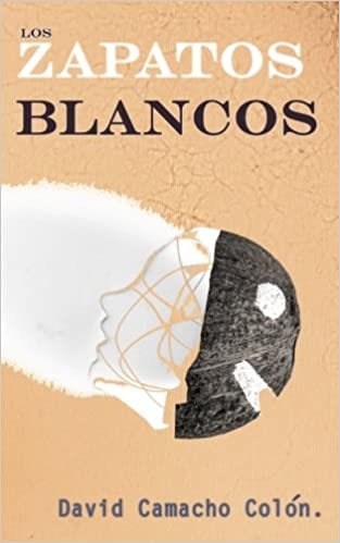 Amazon.com: Los Zapatos Blancos (Spanish Edition) (9780990312109): David Camacho Colon: Books