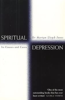 Spiritual Depression: Its Causes and Cures by [Lloyd-Jones, D. Martyn]