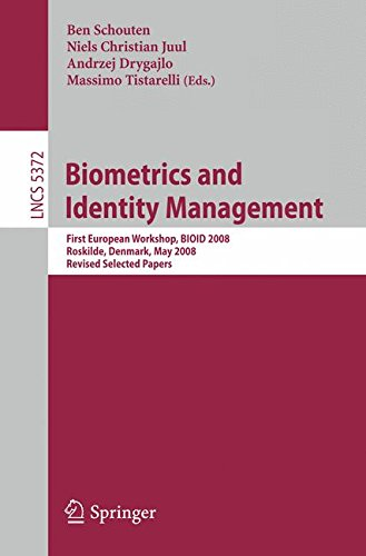 Biometrics and Identity Management: First European Workshop, BIOID 2008, Roskilde, Denmark, May 7-9, 2008, Revised Selected Papers (Lecture Notes in Computer Science)