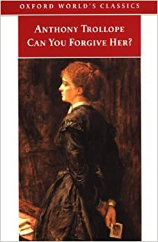 Book Can You Forgive Her? (Oxford World's Classics) by Anthony Trollope (1999-05-27)
