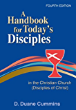 A Handbook for Today's Disciples in the Christian Church (Disciples of Christ) Fourth Edition