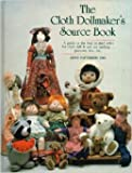 img - for The cloth dollmaker's source book: A guide to the best in mail order for cloth doll & soft toy making -- patterns, kits, etc book / textbook / text book