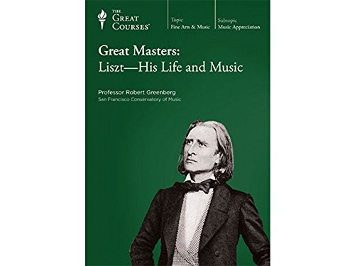 Great Masters: Liszt - His Life and Music