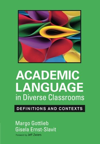 Academic Language in Diverse Classrooms: Definitions and Contexts by Corwin