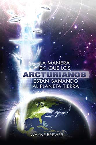 La manera en que los Arcturianos están sanando el planeta Tierra: Un alma o millones