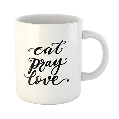 Semtomn Funny Coffee Mug Compose Eat Pray Love Hand Lettered Quote Modern Great Inspiration 11 Oz Ceramic Coffee Mugs Tea Cup Best Gift Or Souvenir -