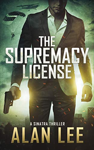 The Supremacy License (A Sinatra Thriller Book 1) (Catalina 20)