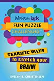 #9: Mensa® for Kids: Fun Puzzle Challenges: Terrific Ways to Stretch Your Brain! (Mensa's Brilliant Brain Workouts)