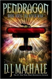 The Never War (Pendragon Series #3) by D. J. MacHale, D. J. Machale, Debra Sfetsios (Designed by) PDF