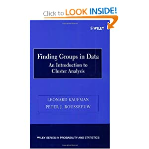 Finding groups in data: An introduction to cluster analysis Leonard Kaufman, Peter J. Rousseeuw