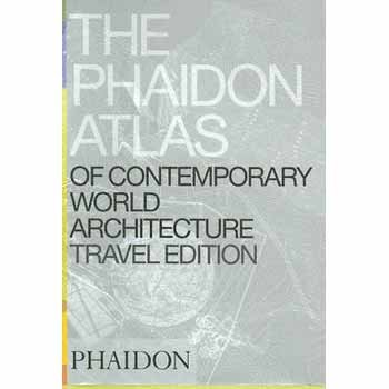The Phaidon Atlas of Contemporary World Architecture (Travel Edition_
