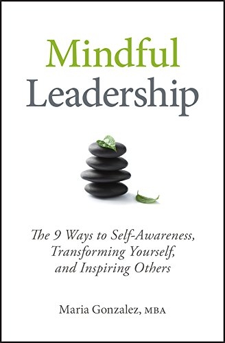 - Mindful Leadership: The 9 Ways to Self-Awareness, Transforming Yourself, and Inspiring Others