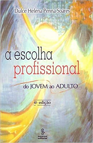 435be7820 A escolha profissional: do jovem ao adulto - 9788532307491 - Livros na  Amazon Brasil