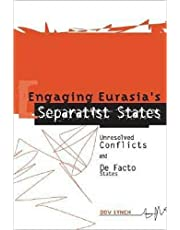 Engaging Eurasia's Separatist States: Unresolved Conflicts and de Facto States