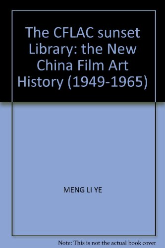 The CFLAC sunset Library: the New China Film Art History (1949-1965)