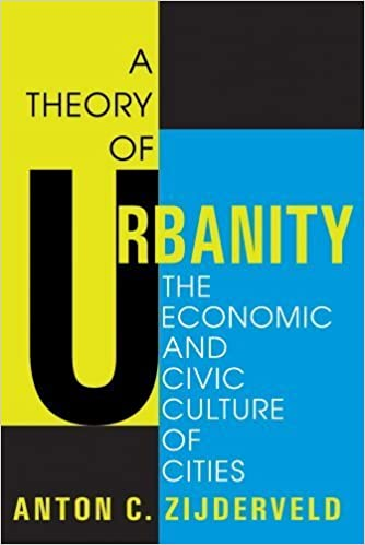 Book A Theory of Urbanity: The Economic and Civic Culture of Cities by Anton C. Zijderveld (2008-12-31)