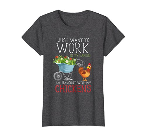 (Womens Work In My Garden And Hangout With My Chickens T-Shirt Large Dark Heather)