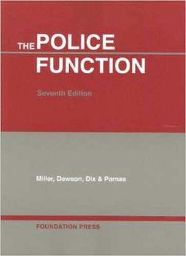 The Police Function (University Casebook Series)