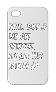 fine.. but if we get caught. its all UR fault! ;P Iphone 5-5s plastic case
