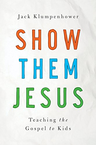 - Show Them Jesus: Teaching the Gospel to Kids